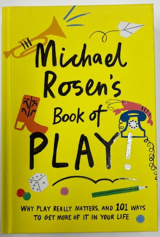 Michael Rosen''s Book of Play